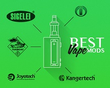 Best Vape Mods, Box Mods, Mech Mods