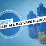 Best All Day Vape E-Liquid